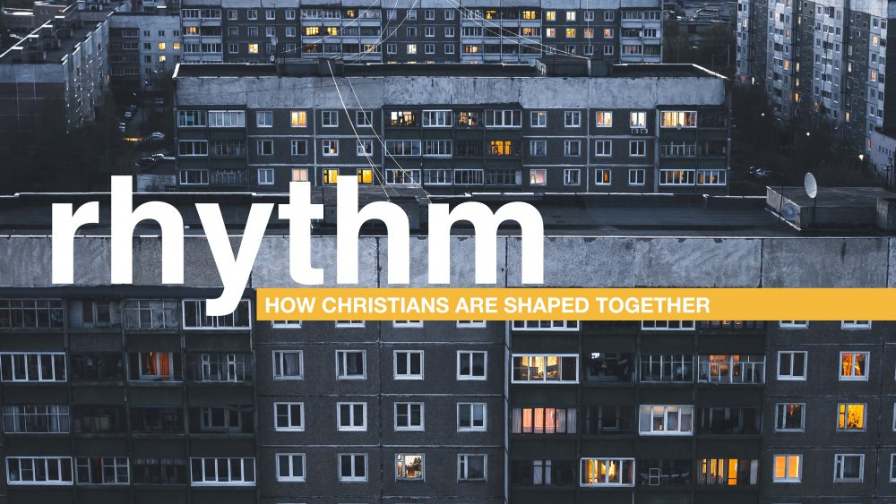 Rhythm: How Christians are Shaped Together