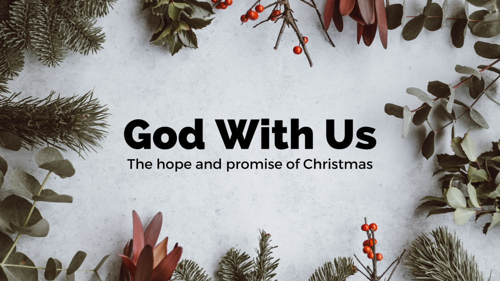 God With Us: The Hope and Promise of Christmas