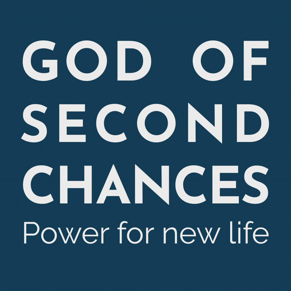 God of Second Chances: Power for New Life