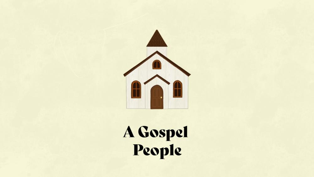 A Gospel People
